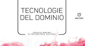 """Presentazione del nuovo libro del collettivo Ippolita """"Tecnologie del dominio"""""""