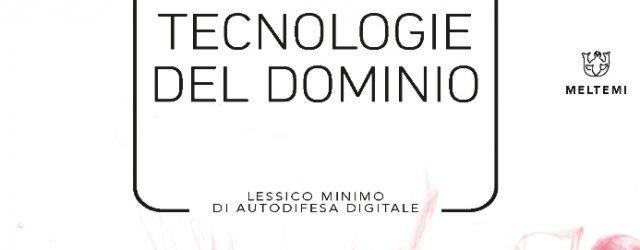 """Il Collettivo Ippolita si occupa da oramai un decennio dell'impatto delle tecnologie digitali sulla vita delle persone. La loro ultima pubblicazione, edita da Meltemi, """"Tecnologie del dominio – Lessico minimo […]"""