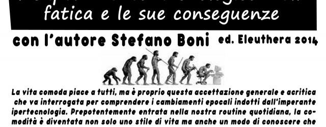 Homo Comfort Il superamento tecnologico della fatica e le sue conseguenze di Stefano Boni h 19 Aperitivo libertario h20.30 Presentazione con l'autore La vita comoda piace a tutti, ma è […]